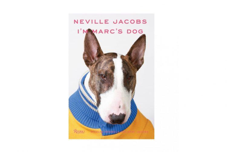 Neville Jacobs, o livro do cão-celebridade de Marc Jacobs - 16€ na Amazon