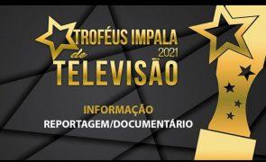 Troféus Impala de Televisão 2021. São estes os nomeados para Melhor Reportagem/Documentário