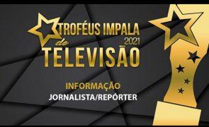 Troféus Impala de Televisão 2021. São estes os nomeados para Melhor Jornalista/Repórter